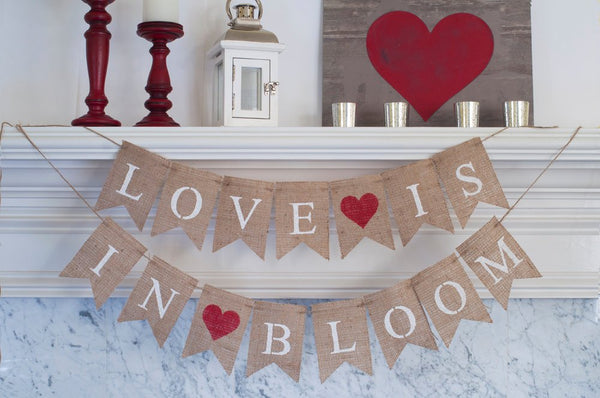 Wedding Banner, Love is in Bloom Banner, Valentines Day Banner, Valentines Day Decor, Save The Date Banner, B259