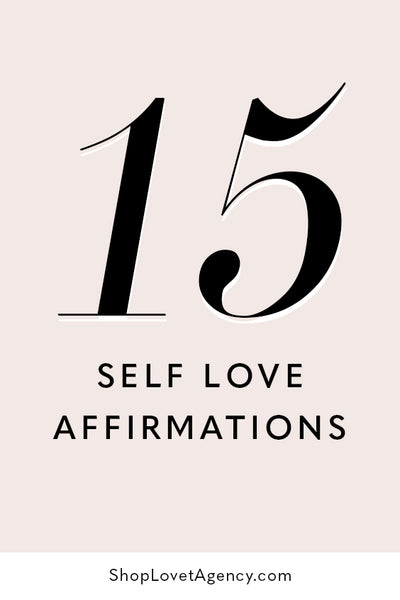 15 Self Love Affirmations to Improve Your Self Esteem