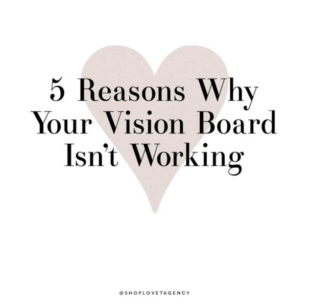 5 Reasons Why Your Vision Board Isn't Working & What To Do Next