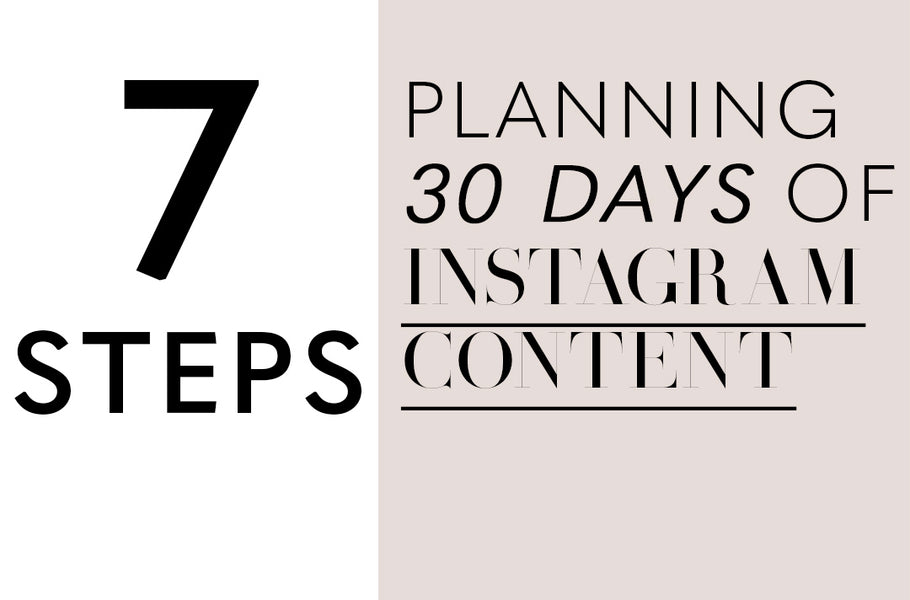 How to Plan 30 Days of Instagram Content In 7 Steps