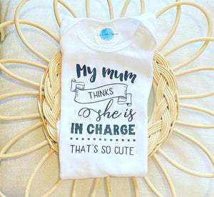 My mum thinks she is in charge, That's so cute! Bodysuit