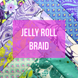 Jelly Roll Braid
