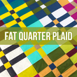 Fat Quarter Plaid
