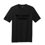 """Be A Good Person."" (Tee + Sticker) Package"
