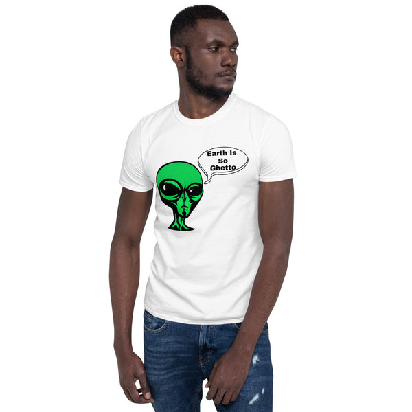 Earth Is So Ghetto T-Shirt