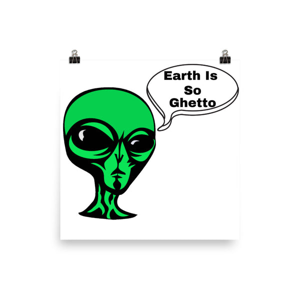 Earth Is So Ghetto Poster