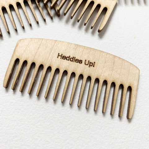 "Weaving Comb ""Heddles Up"""