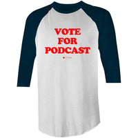 Vote For Podcast (Red Font) AS Colour Raglan - 3/4 Sleeve T-Shirt