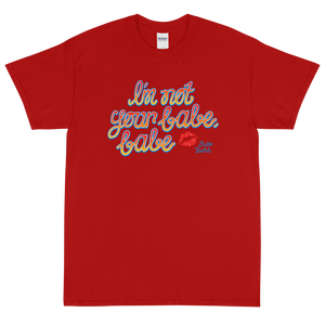 Babeteeth I'm Not Your Babe, Babe T-Shirt