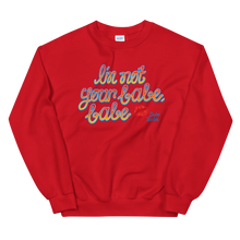 Load image into Gallery viewer, Babeteeth I'm Not Your Babe, Babe Crewneck Sweatshirt