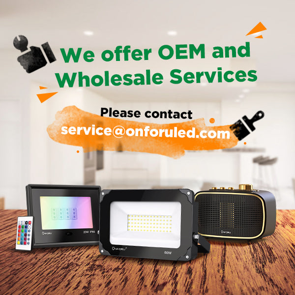 We offer OEM and Wholesale Services,Please contact service@onforuled.com