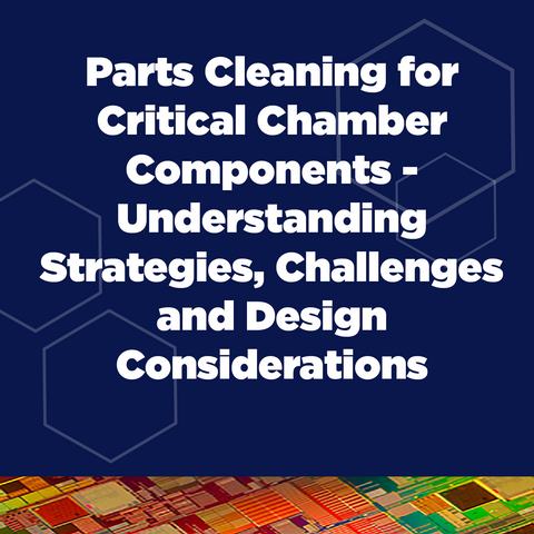 SCIS Parts Clean for Critical Chamber Components 2020