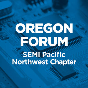 SEMI Pacific Northwest Breakfast Forum October 2019