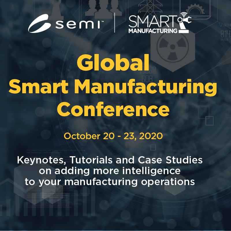 Global Smart Manufacturing Conference (Virtual) October 2020 - On-Demand