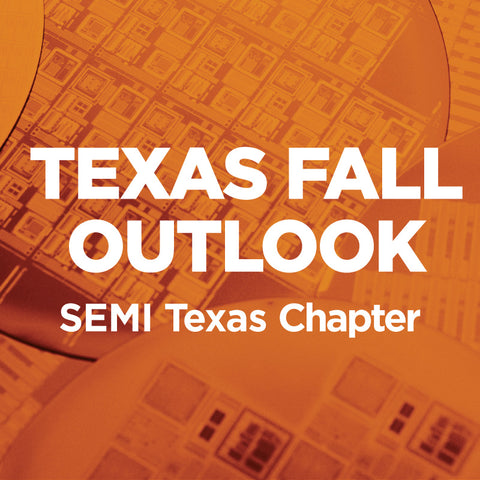 SEMI Texas Fall Outlook 2019 Registration