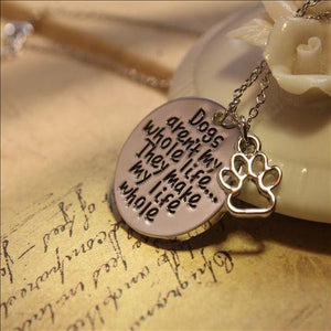 Amulet met tekst: Dogs aren't my whole life... They make my life whole