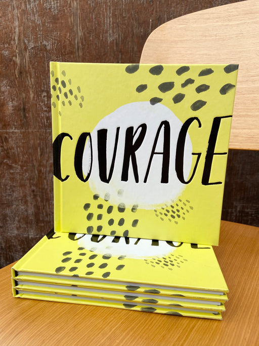 Filled with beautiful presswork and encouraging quotations and statements, Courage is here to encourage you for whatever life brings. Because being brave isn't being without fear being brave acting in spite of your fear.