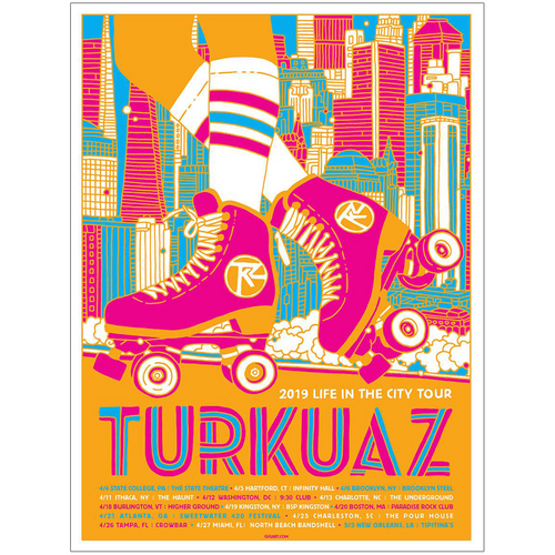 Turkuaz - Roller Skate Life In The City Spring Tour 2019 4/4-5/3 Poster