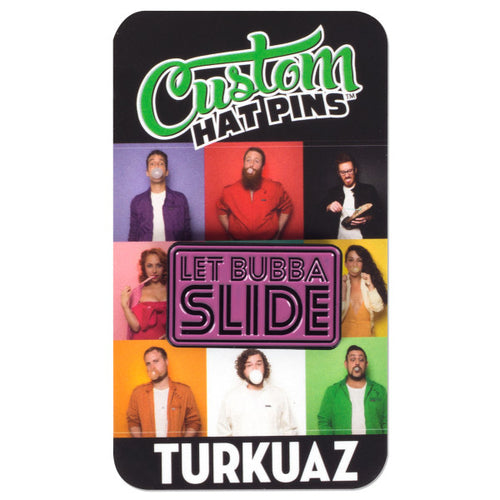 Turkuaz - Let Bubba Slide Pin