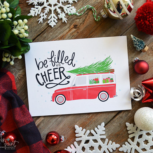 Be filled with Cheer, Art Print