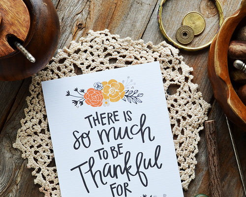 There is so much to be thankful for art print