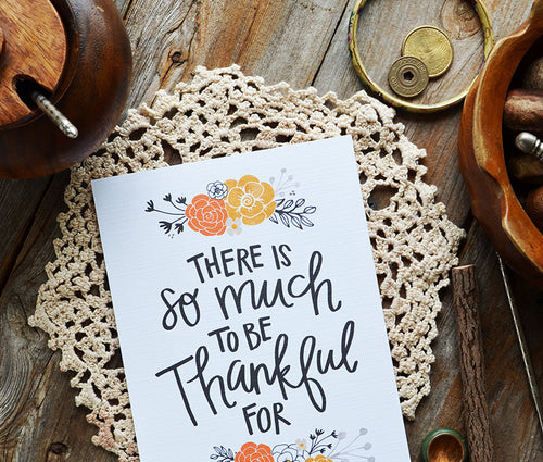 There is so much to be thankful for art, give thanks print