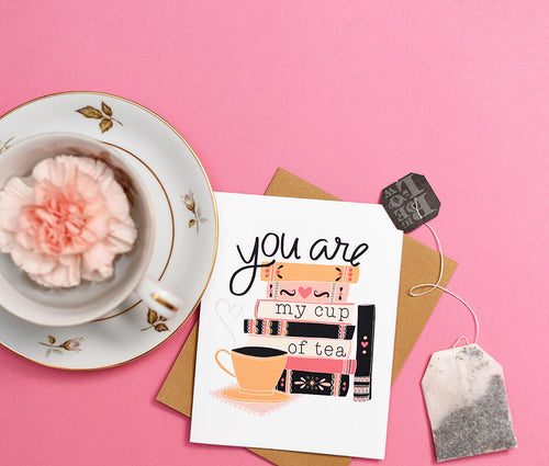 You are my cup of tea card