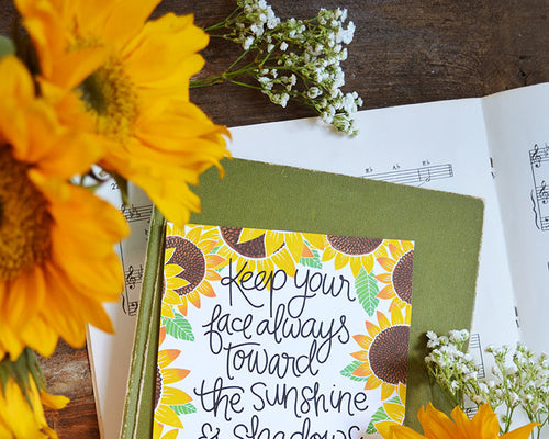 Keep your face towards the sunshine art print