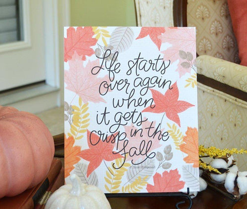 Life starts all over again when it gets crisp in the Fall. - Art Print