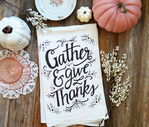 Gather U0026 Give Thanks Kitchen Towel