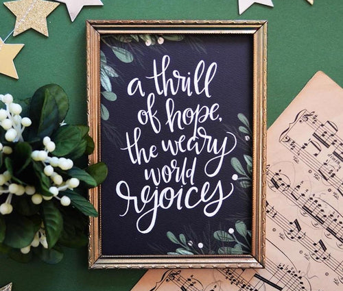 A thrill of hope, the weary world rejoices - Art Print