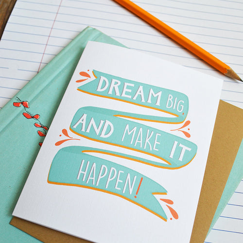 Dream Big and Make it Happen card, Graduation Card