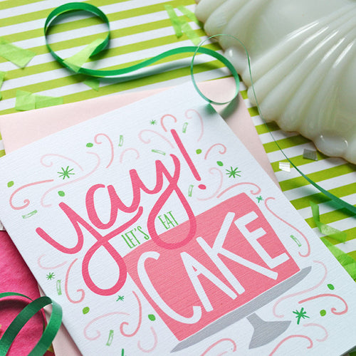 Yay Let's Eat Cake birthday card