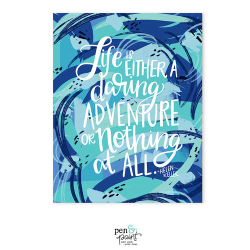 Life is either a daring adventure or nothing at all, Art Print