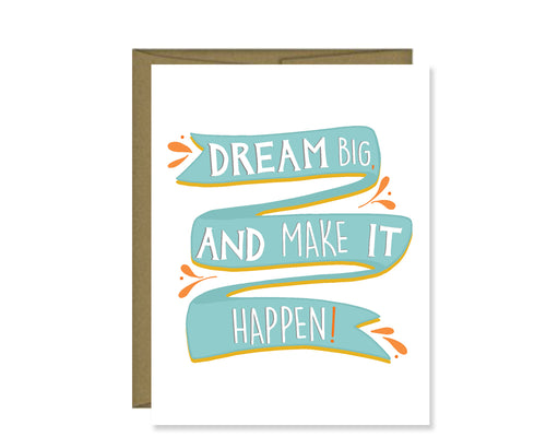 Dream Big and Make it Happen card