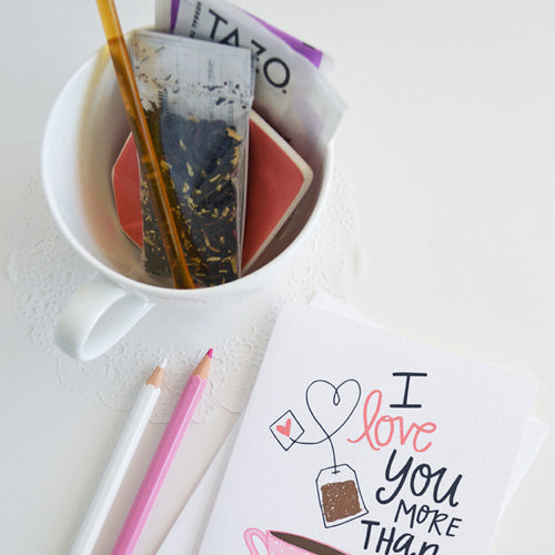 I love you more than tea pink tea cup card
