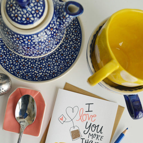 I love you more than tea yellow tea cup card