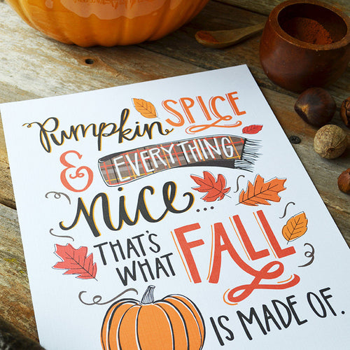 Pumpkin Spice & Everything Nice art print