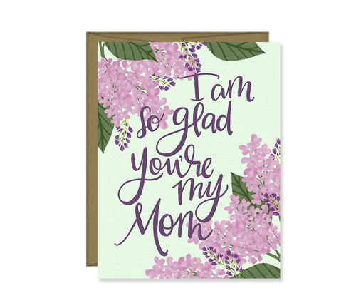 I am so glad you're my Mom, Mother's Day card