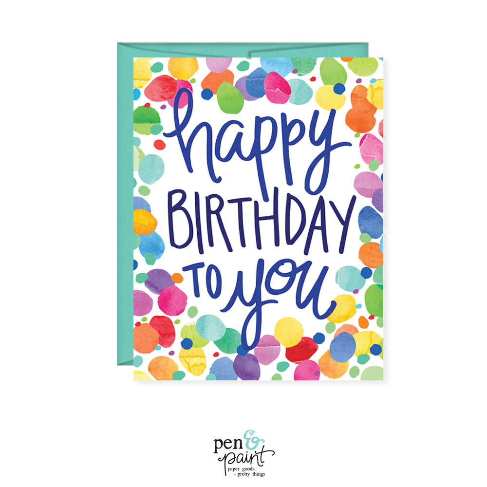 Happy Birthday To You Card confetti card – Pen & Paint