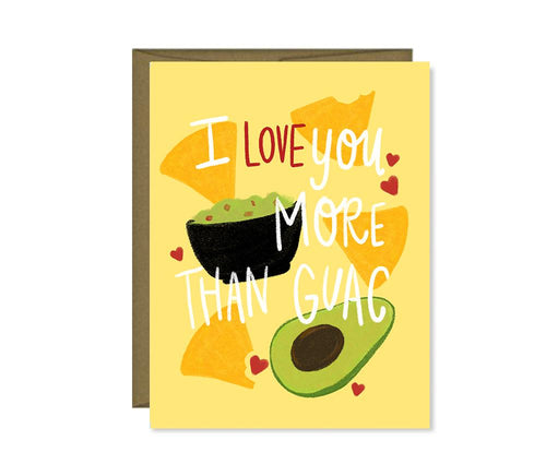 I love you more than Guac Valentine's Day / Galentine's Day card