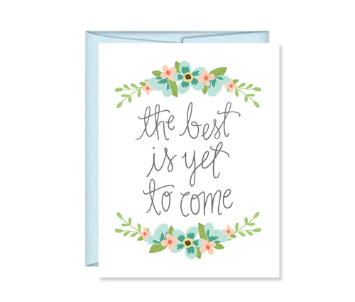 The Best is Yet to Come Greeting Card, Graduation, Engagment, New Job