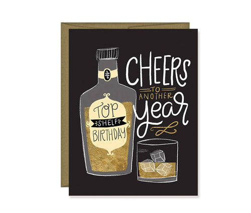 Cheers to another year! Top shelf birthday card