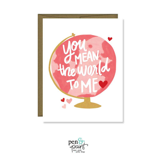 You mean the World to Me Valentine / Galentine card
