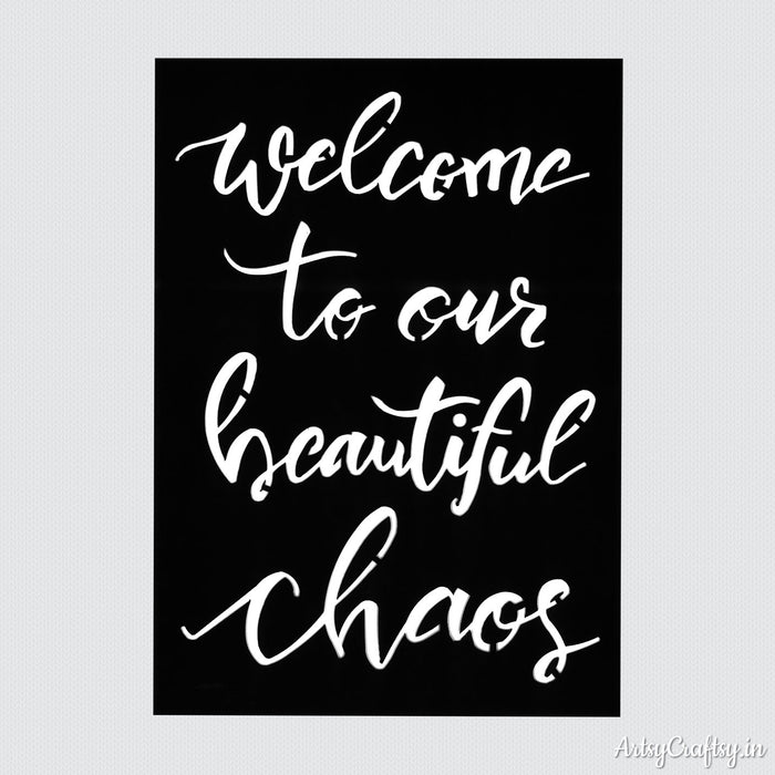 Welcome To Our Beautiful Chaos Sentiments Stencil