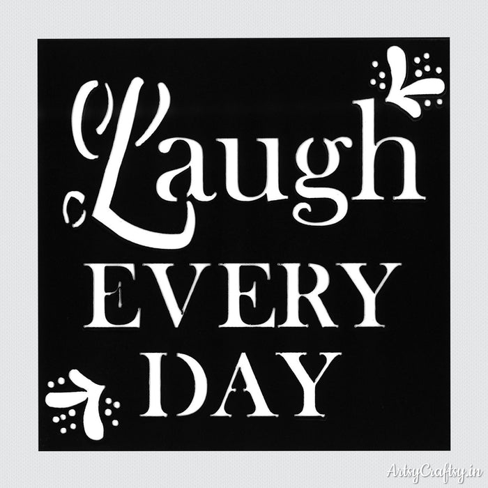 Laugh Every Day Sentiments Stencil