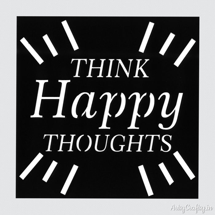Think Happy Thoughts Sentiments Stencil