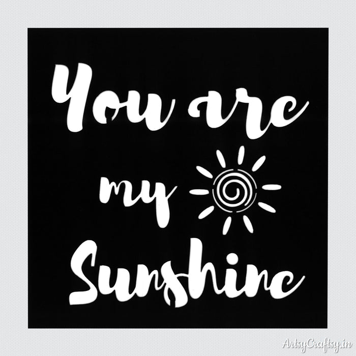 You are My Sunshine Sentiments Stencil