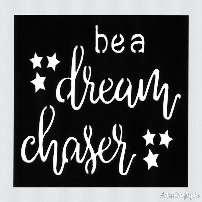 Be A Dream Chaser Stencil
