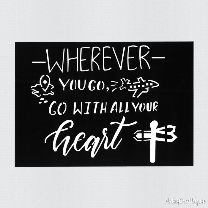 Wherever You Go, Go With All Your Heart Stencil